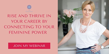 Rise and thrive in your career by connecting to your feminine power tickets