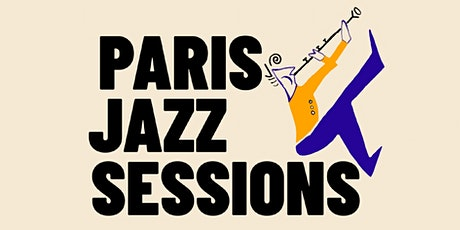 PARISjazzSESSIONS | Festival 5th Ed - Day 1 billets