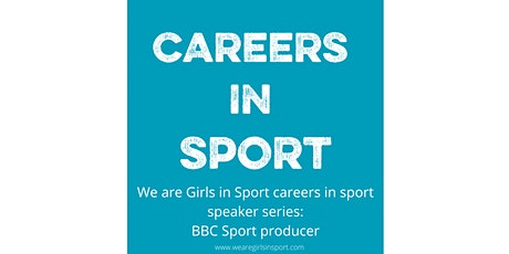 We are Girls in Sport Careers Series, TV producer, BBC Sport Archie Kaylana tickets
