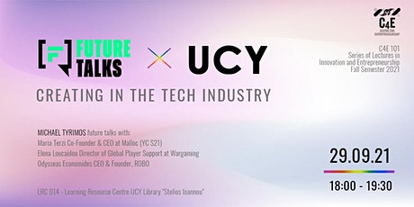 Future Talks x UCY: Creating in the tech industry tickets