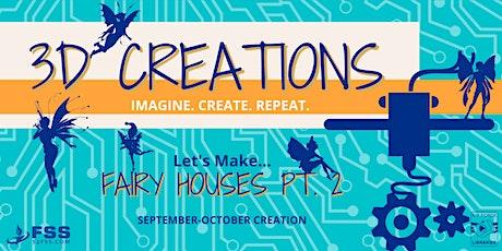 3D Creations: Fairy Houses Pt. 2 Tickets