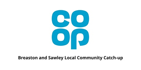Coop Breaston and Sawley Local Community Catch-up tickets