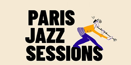 PARISjazzSESSIONS | Festival 5th Ed - Day 3 billets