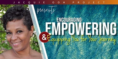 Encouraging, Empowering and Equipping You for Your Journey tickets
