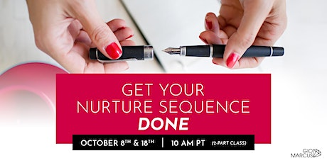 Get Your Nurture Sequence DONE: Turn New Leads Into Future Clients tickets