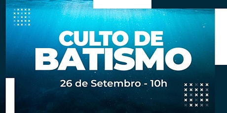 Culto de Batismo 2021 ingressos