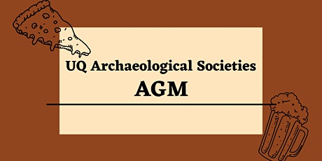 UQ Archaeological Society AGM tickets