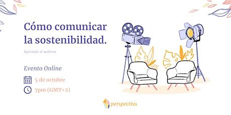 """Webinar: """"Cómo comunicar la sostenibilidad"""". entradas"""