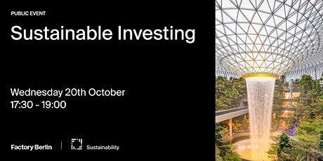 Sustainable Investing - by Factory Berlin Sustainability Circle Tickets
