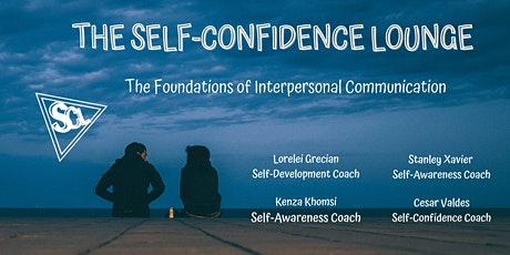 The Self-Confidence  Lounge -The Foundations of Interpersonal Communication tickets