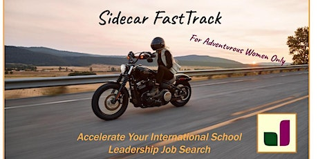 Sidecar FastTrack:  Accelerate Your International School Leadership Search tickets