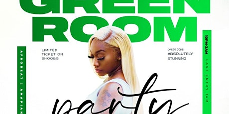 THE GREEN ROOM PARTY tickets