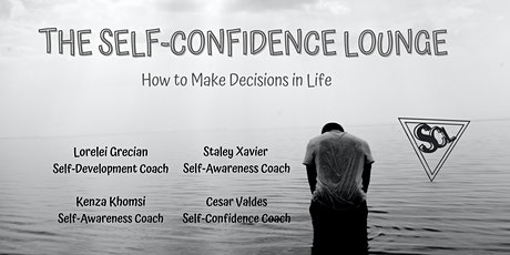 The Self-Confidence Lounge - How to Make Decisions in Life tickets