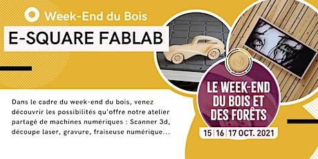 Week-end du Bois Visite du FabLab Bois billets