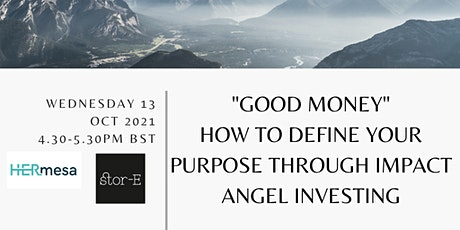 """""""Good Money"""":  How to Define Your Purpose through Impact Angel Investing tickets"""