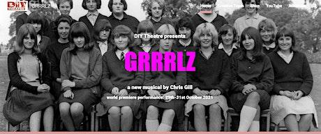 GRRRLZ the musical - world premiere live performance tickets