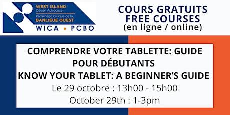COMPRENDRE VOTRE TABLETTE: GUIDE DÉBUTANTS  / KNOW YOUR TABLET: BEGINNERS tickets