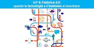 IoT e Fabbrica 4.0: quando la tecnologia e il business...