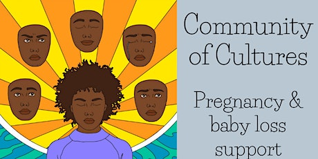 Community of Cultures - Pregnancy and Baby Loss Support tickets