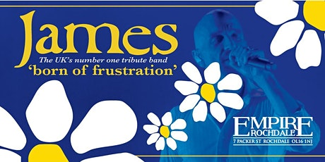 James tribute band - Born Of Frustration- Live Empire Rochdale tickets