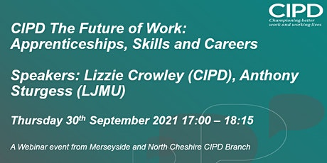 CIPD - The Future of Work: Apprenticeships, Skills and Careers tickets