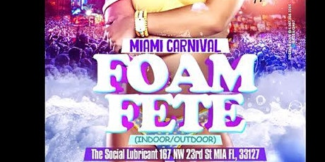 Miami Carnival Foam Party 2015 At The Social Lubricant tickets