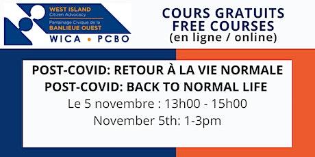 POST-COVID: RETOUR À UNE VIE NORMALE  / POST-COVID: GETTING BACK TO NORMAL entradas