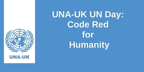 UNA-UK UN Day: Code Red for Humanity tickets