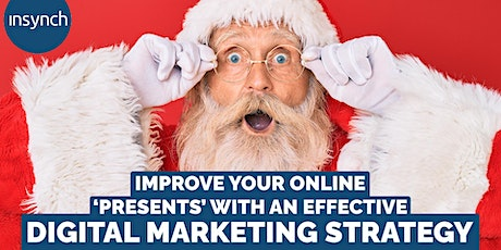 Improve your online 'presents' with an effective Digital Marketing Strategy tickets