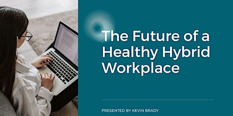 The Future of a Healthy Hybrid Workplace tickets