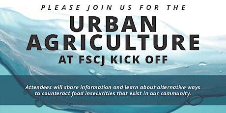 Urban Agriculture @ FSCJ Kick-Off tickets