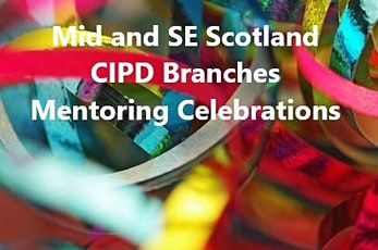 CIPD Mid and SE Scotland Branches Mentoring Celebrations tickets
