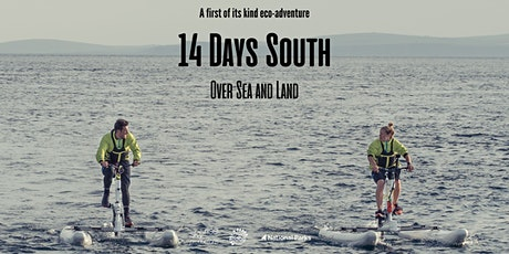 14 Days South: Over Sea and Land Documentary Premiere tickets