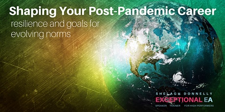 Shaping Your Post-Pandemic Career: Resilience & Goals for Evolving Norms tickets