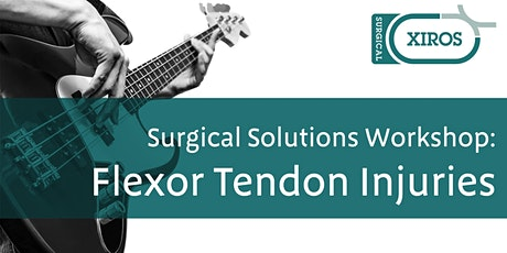 Surgical Solutions Workshop: Flexor Tendon Injuries tickets