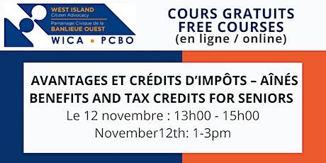 Avantages & Crédits d'Impots pour Ainés /Benefits & Tax Credits for Seniors tickets