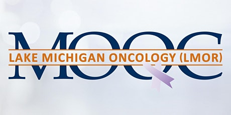 Regional Meeting - Lake Michigan Oncology (LMOR), November 1, 2021 tickets