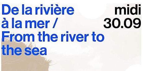 Conférence du midi  De la rivière à la mer - Nancy Couling tickets