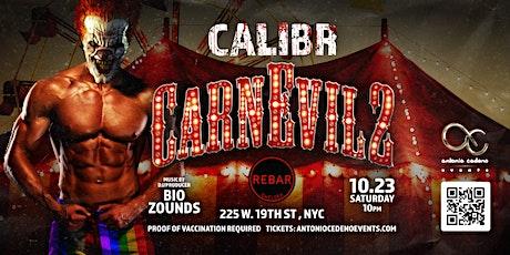CALIBR CARNEVIL 2  FT. DJ/PRODUCER BIO ZOUNDS tickets