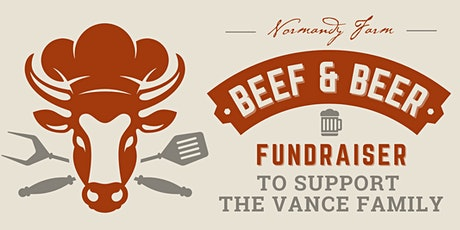 Beef & Beer Fundraiser To Support The Vance Family tickets