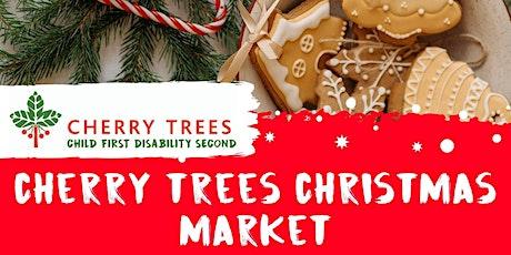 CHERRY TREES CHRISTMAS MARKET tickets