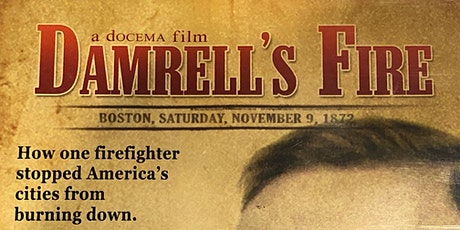 """""""Damrell's Fire"""" Film Screening + Q&A with Director Bruce Twickler tickets"""