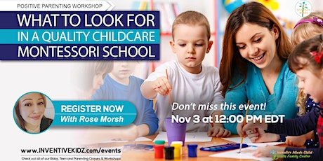 What To Look For In A Quality Child Care Montessori School (November) tickets