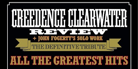 CREEDENCE CLEARWATER REVIEW - Live Empire Rochdale tickets