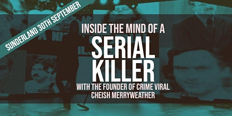 Inside The Mind of a Serial Killer - Sunderland tickets