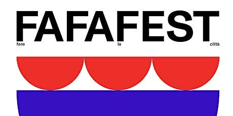 FAFAFEST | Fare la città biglietti