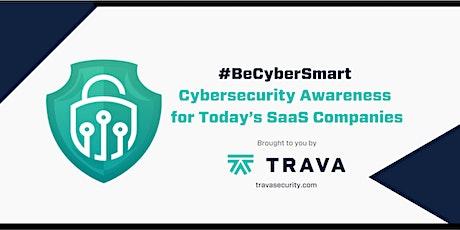 #BeCyberSmart: Cybersecurity Awareness for Today's SaaS Companies tickets