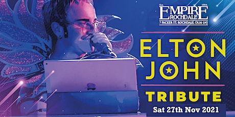 ELTON JOHN FULL BAND TRIBUTE  - Live Empire Rochdale tickets