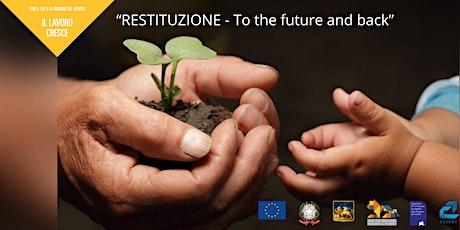 """RESTITUZIONE - To the future and back"""" biglietti"""