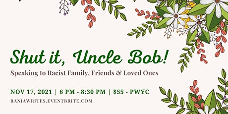 Shut It, Uncle Bob! Speaking to Racist Family, Friends & Loved Ones tickets